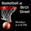 Basketball at Birch Street