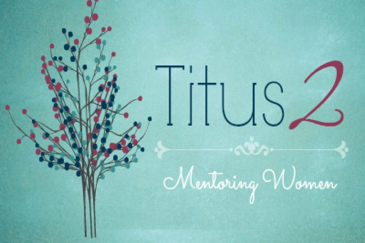 Titus 2 Mentoring Women's Group